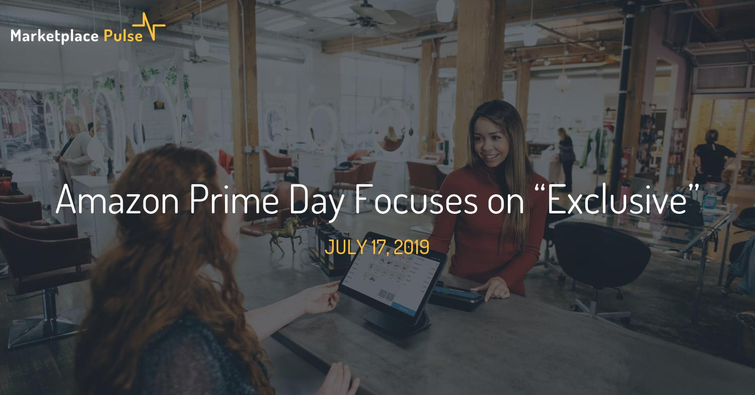 "Amazon Prime Day Focuses on ""Exclusive"""
