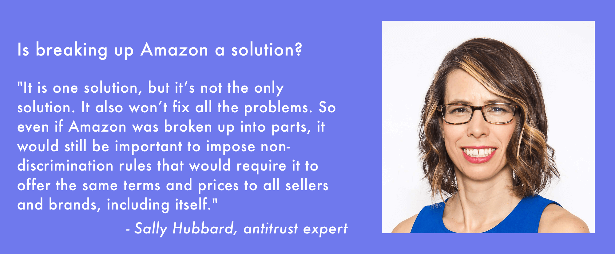 Sally Hubbard quote Is breaking up Amazon a solution?