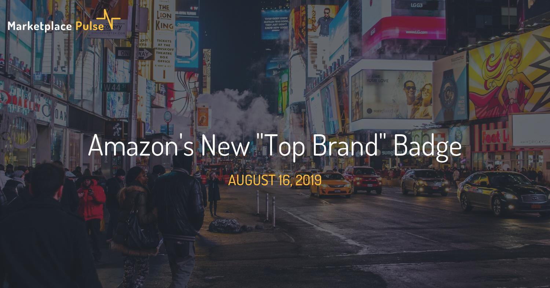 """Amazon's New """"Top Brand"""" Badge"""
