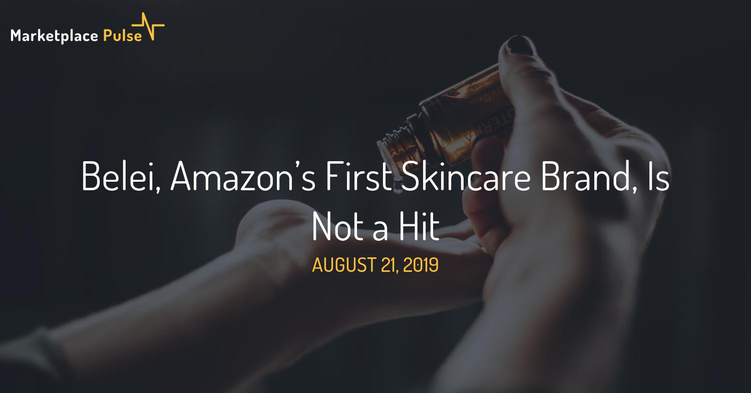 Belei, Amazon's First Skincare Brand, Is Not a Hit