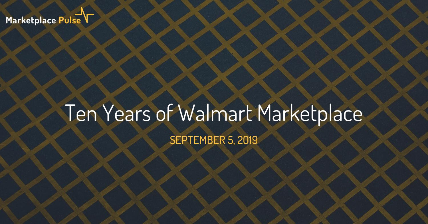 Ten Years of Walmart Marketplace