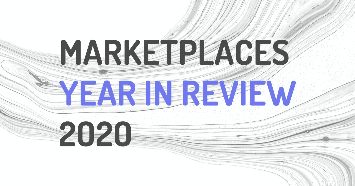 Marketplaces Year in Review 2020