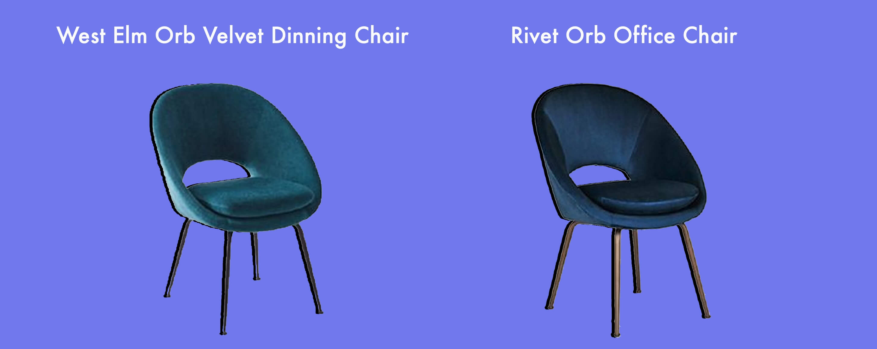 West Elm Orb Velvet Dinning Chair vs Rivet Orb Office Chair